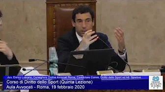 Miniatura del video: CORSO DI FORMAZIONE IN DIRITTO SPORTIVO - QUINTA LEZIONE (Roma, 19.02.2020)
