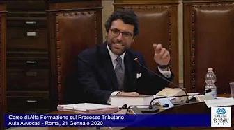 Miniatura del video: CORSO DI ALTA FORMAZIONE SUL PROCESSO TRIBUTARIO - SETTIMA LEZIONE (Roma, 21.01.2020)